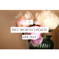 Monthly Net Worth Update - April 2019